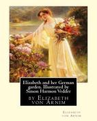 Elizabeth and Her German Garden. Illustrated by Simon Harmon Vedder