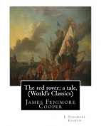 The Red Rover; A Tale, by J. Fenimore Cooper (the World's Classics)