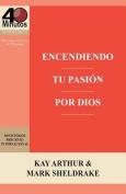 Encendiendo Tu Pasion Por Dios / Ignite Your Passion for God [Spanish]