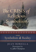 The Crisis of Religious Symbolism & Symbolism and Reality