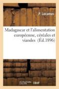 Madagascar Et L'Alimentation Europeenne, Cereales Et Viandes  [FRE]