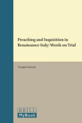 Preaching and Inquisition in Renaissance Italy