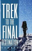 Trek to the Final Destination