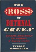 The Boss of Bethnal Green, Joseph Merceron the Godfather of Regency London