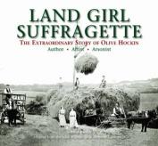 Land Girl Suffragette