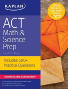 ACT Math & Science Prep  : Includes 500+ Practice Questions