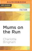Mums on the Run [Audio]