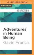Adventures in Human Being [Audio]
