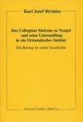 Das Collegium Sinicum zu Neapel und seine Umwandlung in ein Orientalisches Institut