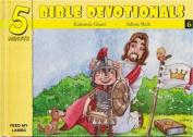 Five Minute Bible Devotionals # 6