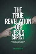 The True Revelation of Jesus Christ
