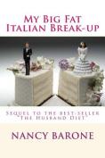 My Big Fat Italian Break-Up