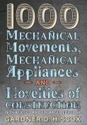 1000 Mechanical Movements, Mechanical Appliances and Novelties of Construction