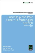 Friendship and Peer Culture in Multilingual Settings