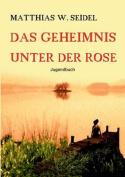 Das Geheimnis Unter Der Rose [GER]
