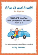 Sparky and Shady for Big Kids Teachers' Manual