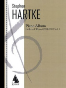 Stephen Hartke Piano Album, Volume 1