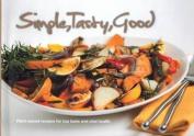 Simple, Tasty, Good