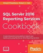 SQL Server 2016 Reporting Services Cookbook