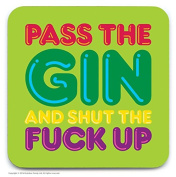 Funny Rude 'Pass The Gin' Humorous Novelty Drinks Coaster