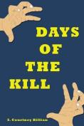 Days of the Kill