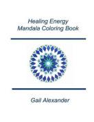 Healing Energies Mandala Coloring Book