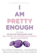 I Am Pretty Enough (for Women)