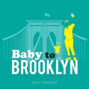 Baby to Brooklyn [Board Book]