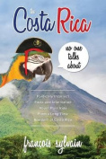 The Costa Rica No One Talks about
