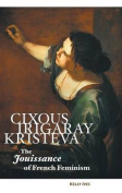 Cixous, Irigaray, Kristeva