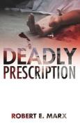 Deadly Prescription