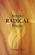 Simple Radical Prayer