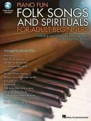 Piano Fun - Folk Songs and Spirituals for Adult Beginners