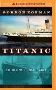 Titanic #1: Unsinkable [Audio]