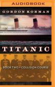 Titanic #2: Collision Course [Audio]