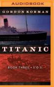 Titanic #3: S.O.S [Audio]