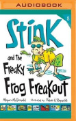 Stink and the Freaky Frog Freakout (Stink  [Audio]