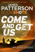 Come and Get Us: BookShots