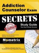 Addiction Counselor Exam Secrets, Study Guide