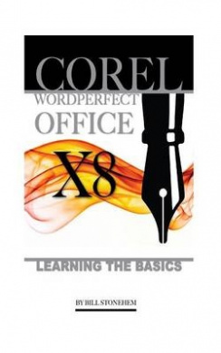 Corel WordPerfect Office X8: Learning the Basics
