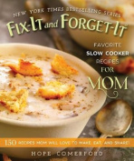 Fix-It and Forget-it Favorite Slow Cooker Recipes for Mom