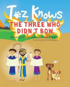 Toz Knows the Three Who Didn't Bow