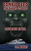 Love Lost at Sea: Zombie Zero