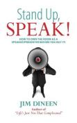 Stand Up, Speak!