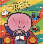 El Gran Libro de los Vehiculos de Nacho = Vroom! Kevin's Big Book of Vehicles [Spanish]