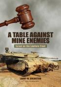 Table Against Mine Enemies: