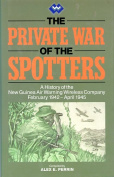 THE PRIVATE WAR OF THE SPOTTERS
