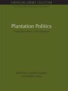 Plantation Politics
