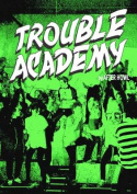 Trouble Academy