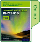 International A Level Physics for Oxford International AQA Examinations